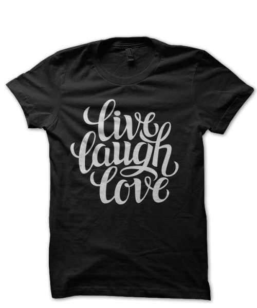 Live-Laugh-Love-Tshirt