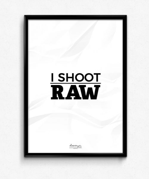 I-shoot-Raw-Wall-Art