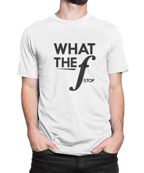 What-the-f-stop Tshirt