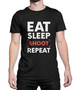 Eat Sleep Shoot Repeat Photography Tshirt