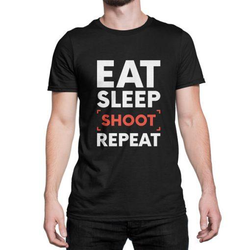 Eat Sleep Shoot Repeat Photography Tshirt