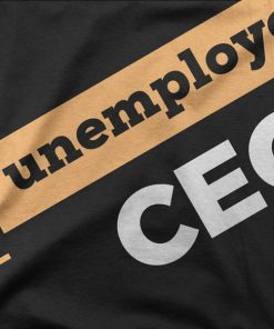 Unemployed CEO Photography Tshirt