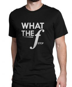 What-The-F-Stop-Black-Tshirt-Photography Tshirt